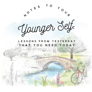 Notes to Younger self growing up